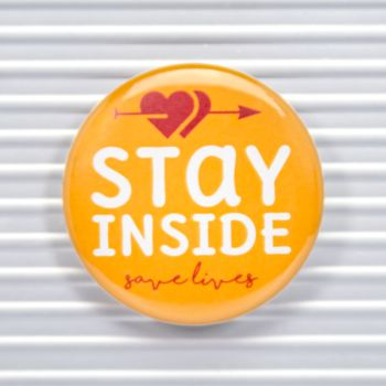 Stay Inside Social Distancing Pin Buttons